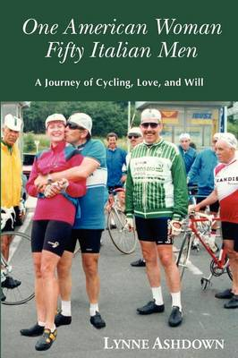 One American Woman Fifty Italian Men: A Journey of Cycling, Love, and Will (Paperback)