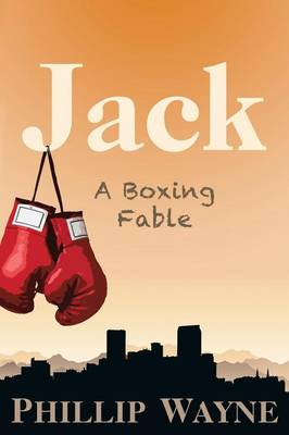 Jack: A Boxing Fable (Paperback)