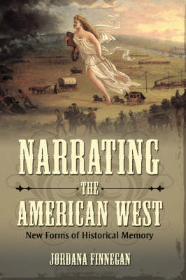 Narrating the American West: New Forms of Historical Memory (Hardback)