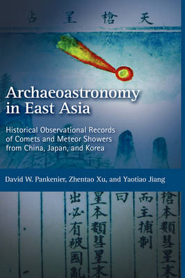 Historical Observational Records of Comets and Meteor Showers from China, Japan and Korea (Hardback)