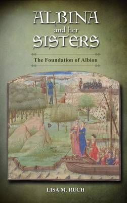 Albina and Her Sisters: The Foundation of Albion (Hardback)