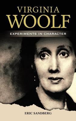 Virginia Woolf: Experiments in Character (Hardback)