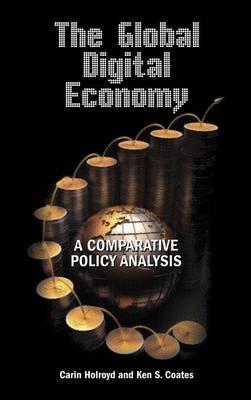 The Global Digital Economy: A Comparative Policy Analysis (Hardback)