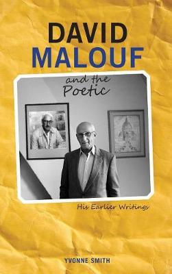 David Malouf and the Poetic: His Earlier Writings - Cambria Australian Literature (Hardback)