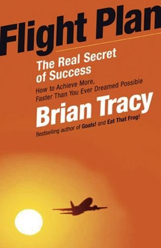 Flight Plan: The Real Secret of Success: The Real Secret of Success (Paperback)