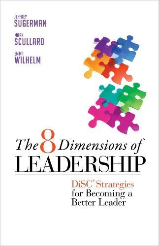 The 8 Dimensions of Leadership: DiSC Strategies for Becoming a Better Leader: DiSC Strategies for Becoming a Better Leader (Paperback)