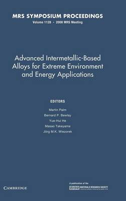 MRS Proceedings Advanced Intermetallic-Based Alloys for Extreme Environment and Energy Applications: Volume 1128 (Hardback)