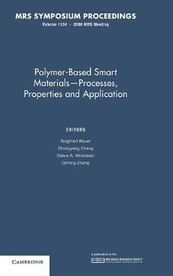 Polymer-Based Smart Materials - Processes, Properties and Application: Volume 1134 - MRS Proceedings (Hardback)