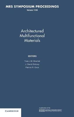 Architectured Multifunctional Materials: Volume 1188 - MRS Proceedings (Hardback)