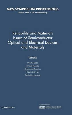 Reliability and Materials Issues of Semiconductor Optical and Electrical Devices and Materials: Volume 1195 - MRS Proceedings (Hardback)