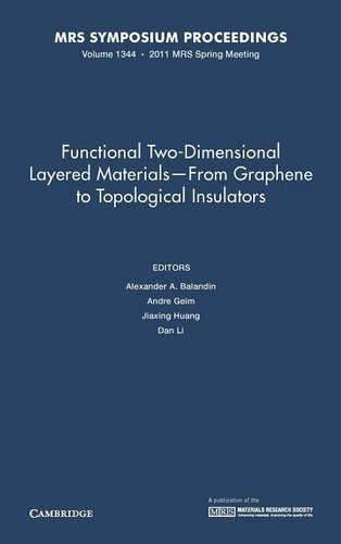 Functional Two-Dimensional Layered Materials - From Graphene to Topological Insulators: Volume 1344 - MRS Proceedings (Hardback)