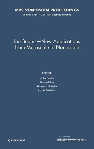 MRS Proceedings Ion Beams - New Applications from Mesoscale to Nanoscale: Volume 1354 (Hardback)