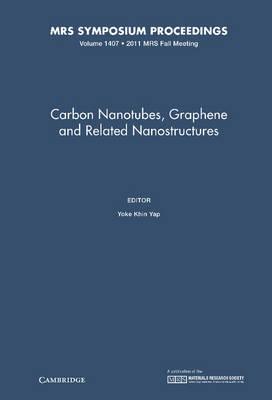 Carbon Nanotubes, Graphene and Related Nanostructures - MRS Proceedings Volume 1407 (Hardback)