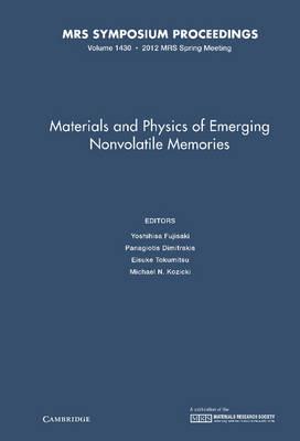 Materials and Physics of Emerging Nonvolatile Memories: v. 1430 - MRS Proceedings (Hardback)
