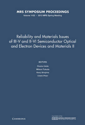 Reliability and Materials Issues of III-V and II-VI Semiconductor Optical and Electron Devices and Materials II: Volume 1432 - MRS Proceedings (Hardback)