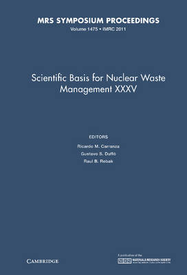 Scientific Basis for Nuclear Waste Management XXXV: Volume 1475 - MRS Proceedings (Hardback)