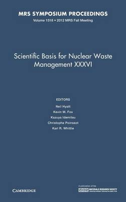 Scientific Basis for Nuclear Waste Management XXXVI: Volume 1518 - MRS Proceedings (Hardback)