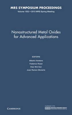 Nanostructured Metal Oxides for Advanced Applications: Volume 1552 - MRS Proceedings (Hardback)