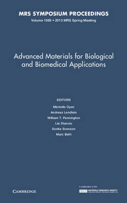 Advanced Materials for Biological and Biomedical Applications: Volume 1569 - MRS Proceedings (Hardback)