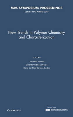New Trends in Polymer Chemistry and Characterization: Volume 1613 - MRS Proceedings (Hardback)