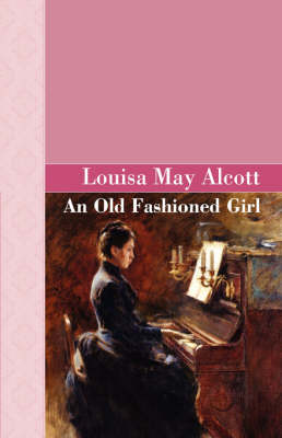 An Old Fashioned Girl - Akasha Classic (Hardback)