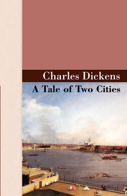 A Tale of Two Cities - Akasha Classics Akasha Classic (Hardback)