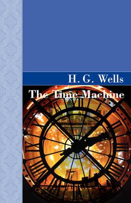 The Time Machine - Akasha Classic (Hardback)