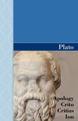 Apology, Crito, Critias and Ion Dialogues of Plato (Hardback)