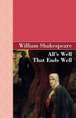 All's Well That Ends Well (Hardback)