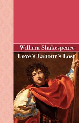 Loves Labours Lost (Hardback)