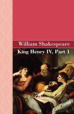 King Henry IV, Part 1 (Paperback)