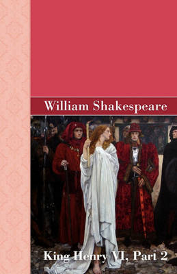 King Henry VI, Part 2 (Paperback)