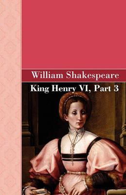 King Henry VI, Part 3 (Paperback)