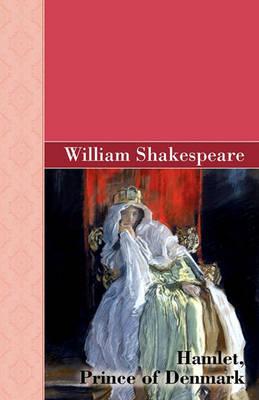 Hamlet, Prince of Denmark - Akasha Classic (Paperback)