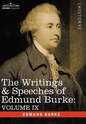 The Writings & Speeches of Edmund Burke: Volume IX - Articles of Charge Against Warren Hastings, Esq.; Speeches in the Impeachment (Hardback)
