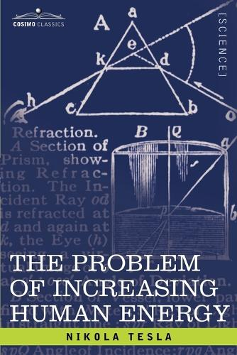 The Problem of Increasing Human Energy: With Special Reference to the Harnessing of the Sun's Energy (Paperback)