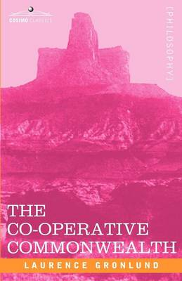The Co-Operative Commonwealth: An Exposition of Modern Socialism (Paperback)