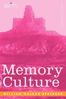Memory Culture: The Science of Observing, Remembering and Recalling (Paperback)