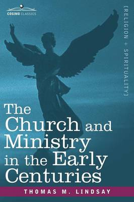 The Church and Ministry in the Early Centuries (Paperback)
