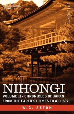 Nihongi: Volume II - Chronicles of Japan from the Earliest Times to A.D. 697 (Paperback)