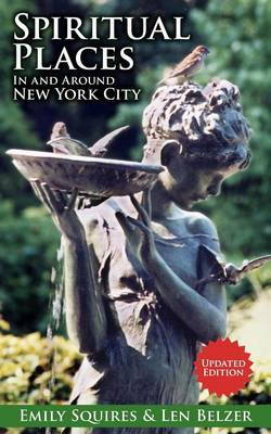 Spiritual Places in and Around New York City: Updated Edition (Paperback)