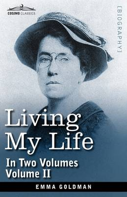 Living My Life, in Two Volumes: Vol. II (Hardback)