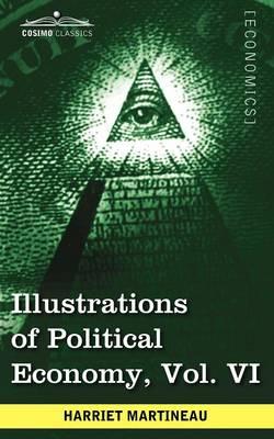 Illustrations of Political Economy, Vol. VI (in 9 Volumes) (Paperback)