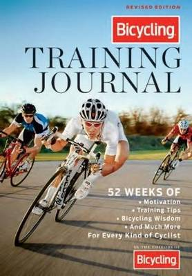 Bicycling Training Journal: 52 Weeks of Motivation, Training Tips, Cycling Wisdom, and Much More for Every Kind of Cyclist (Paperback)