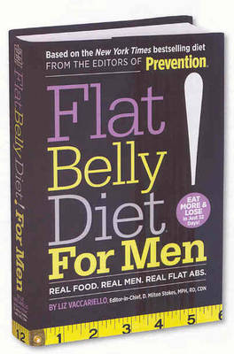 Flat Belly Diet! For Men: Real Food, Real Men, Real Flat Abs (Hardback)