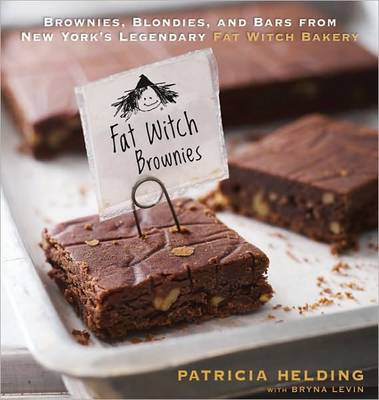 Fat Witch Brownies: Brownies, Blondies, and Bars from New York's Legendary Fat Witch Bakery (Hardback)