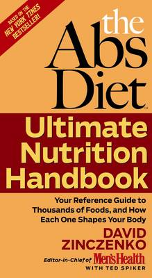 The Abs Diet Ultimate Nutrition Handbook: Your Reference Guide to Thousands of Foods, and How Each One Shapes Your Body (Paperback)