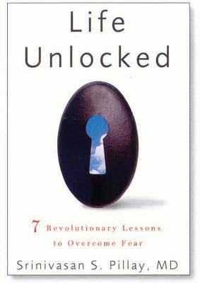 Life Unlocked: 7 Revolutionary Lessons to Overcome Fear (Hardback)