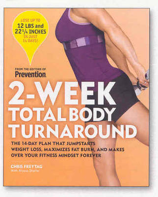 2-Week Total Body Turnaround: The 14-Day Plan That Jumpstarts Weight Loss, Maximizes Fat Burn, and Makes Over Your Fitness Mindset Forever (Paperback)
