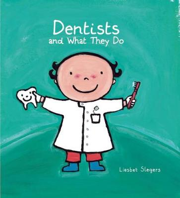 Dentists and What They Do (Hardback)